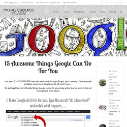 15 Awesome Things Google Can Do For You