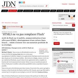 """""""HTML5 ne va pas remplacer Flash"""" - Journal du Net Développeurs"""