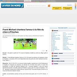 Frank Michael chantera l'amour à la fête du chien à Prisches - A