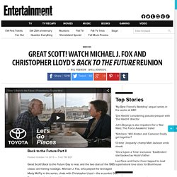 Great Scott! Watch Michael J. Fox and Christopher Lloyd's Back to the Future reunion