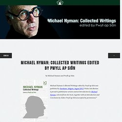 Michael Nyman: Collected Writings edited by Pwyll ap Siôn