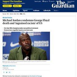 Michael Jordan condemns George Floyd death and 'ingrained racism' of US