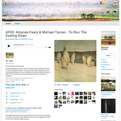 AF03: Amanda Feery & Michael Tanner - To Run The Easting Down
