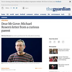 Dear Mr Gove: Michael Rosen's letter from a curious parent