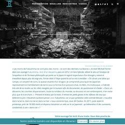 Michaël Ferrier : « Fukushima, c'est une situation de guerre »