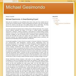 Michael Gesimondo: Michael Gesimondo- A Great Banking Expert