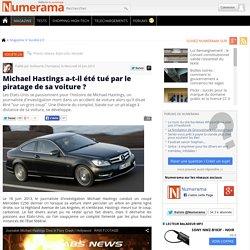 Michael Hastings a-t-il été tué par le piratage de sa voiture ?