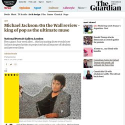 Michael Jackson: On the Wall review – king of pop as the ultimate muse