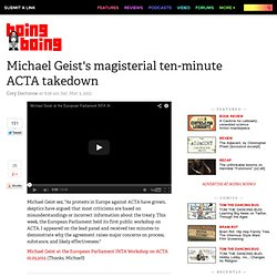 Michael Geist's magisterial ten-minute ACTA takedown