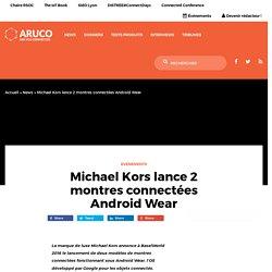 Michael Kors lance 2 montres connectées Android Wear