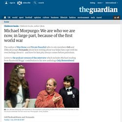 Michael Morpurgo: We are who we are now, in large part, because of the first world war