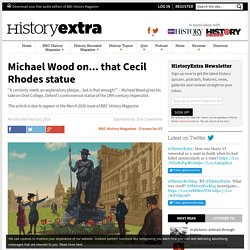 Michael Wood on... that Cecil Rhodes statue – is an explanatory plaque enough?