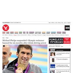 Michael Phelps suspended: Olympic swimmer banned for six months after drink-driving arrest - People - News - The Independent