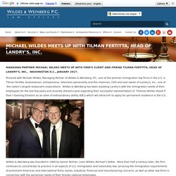 MICHAEL WILDES MEETS UP WITH TILMAN FERTITTA, HEAD OF LANDRY'S, INC.