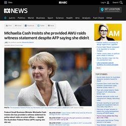 Michaelia Cash insists she provided AWU raids witness statement despite AFP saying she didn't