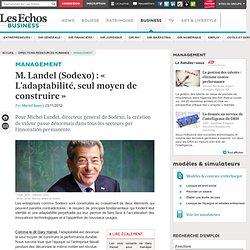 Michel Landel (Sodexo) : «L'adaptabilité, seul moyen de construire»