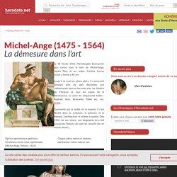 Michel-Ange (1475 - 1564) - La démesure dans l'art - Herodote.net