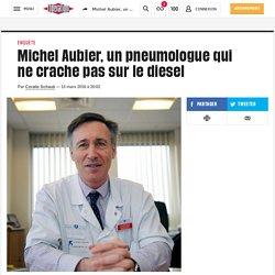 (4) Michel Aubier, un pneumologue qui ne crache pas sur le diesel