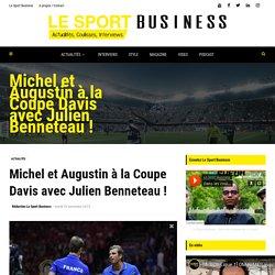 Michel et Augustin à la Coupe Davis avec Julien Benneteau !