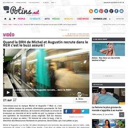 Quand la DRH de Michel et Augustin recrute dans le RER c'est le buzz assuré !