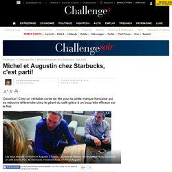 L'incroyable culot de Michel et Augustin avec le boss de Starbucks