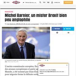 Michel Barnier, un mister Brexit bien peu anglophile