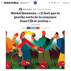 Michel Bauwens: «Il faut que la gauche sorte de la croyance dans l'État-nation»