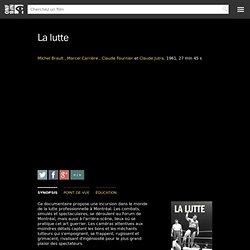 La lutte par Claude Jutra , Claude Fournier , Marcel Carrière et Michel Brault