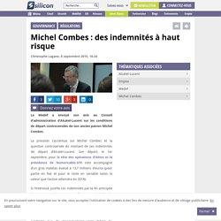 MEDEF partie prenante - Michel Combes : des indemnités à haut risque