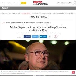 Michel Sapin confirme la baisse de l'impôt sur les sociétés à 28%