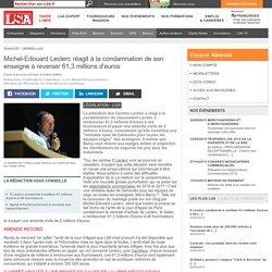 Michel-Edouard Leclerc réagit à la...