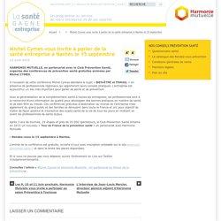 Michel Cymes vous invite à parler de la santé entreprise à Nantes le 15 septembre