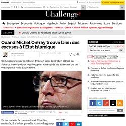 Quand Michel Onfray trouve bien des excuses à l'Etat islamique
