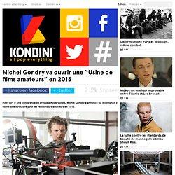 """Michel Gondry va ouvrir une """"Usine de films amateurs"""" en 2016"""