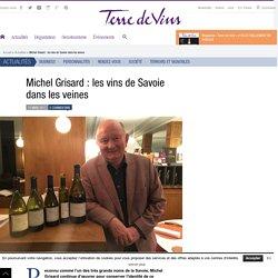 Michel Grisard : les vins de Savoie dans les veines - Michel Grisard : les vins de Savoie dans les veines