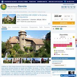 Gîte St-michel-de-maurienne, Chateau De Vigny, MAURIENNE - Gîte de France