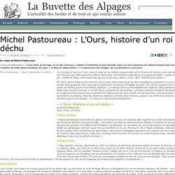 Michel Pastoureau : L'Ours, histoire d'un roi déchu
