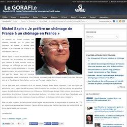 Michel Sapin « Je préfère un chômage de France à un chômage en France