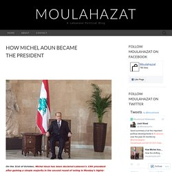 How Michel Aoun Became the President