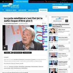 Jean-Michel Quatrepoint, Le cycle néolibéral c'est fini (et la suite risque d'être pire !) - Parole d'auteur éco