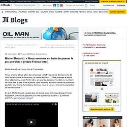 Michel Rocard : «Nous sommes en train de passer le pic pétrolier» [vidéo France Inter]