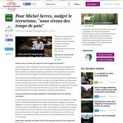 """Pour Michel Serres, malgré le terrorisme, """"nous vivons des temps de paix"""""""