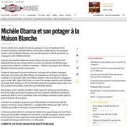 Michèle Obama et son potager à la Maison Blanche