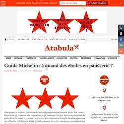 Guide Michelin : à quand des étoiles en pâtisserie ?