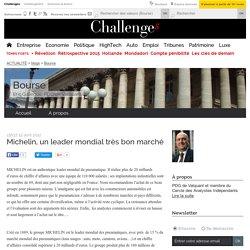 Michelin, un leader mondial très bon marché - Bourse