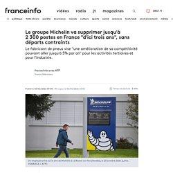 """Le groupe Michelin va supprimer jusqu'à 2 300 postes en France """"d'ici trois ans"""", sans départs contraints"""