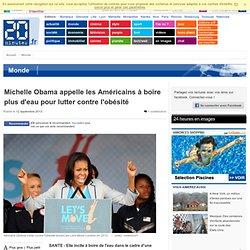 Michelle Obama appelle les Américains à boire plus d'eau pour lutter contre l'obésité