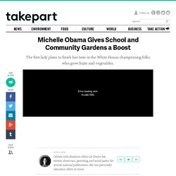 Michelle Obama Gives School and Community Gardens a Boost
