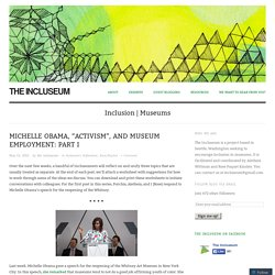 "Michelle Obama, ""Activism"", and Museum Employment: Part I"