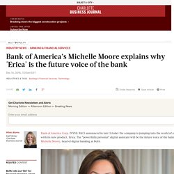Bank of America's Michelle Moore explains why Erica is the future voice of the bank - Charlotte Business Journal